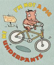 I'M NOT A PIG IN UNDERPANTS by Elwood H. Smith