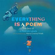 EVERYTHING IS A POEM by J. Patrick Lewis
