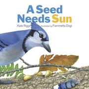 A SEED NEEDS SUN by Kate Riggs