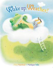 WAKE UP, WEATHER by Rita Marshall