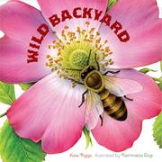 WILD BACKYARD by Kate Riggs