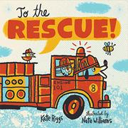 TO THE RESCUE! by Kate Riggs
