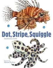 DOT, STRIPE, SQUIGGLE by Sarah Grace Tuttle