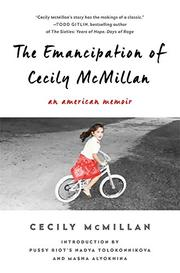 THE EMANCIPATION OF CECILY MCMILLAN by Cecily McMillan