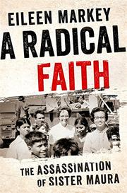 A RADICAL FAITH by Eileen Markey