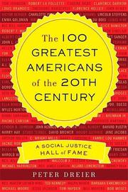 THE 100 GREATEST AMERICANS OF THE 20TH CENTURY by Peter Dreier