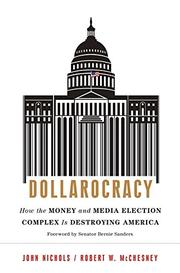 DOLLAROCRACY by John Nichols