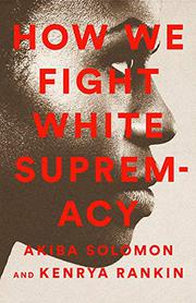 HOW WE FIGHT WHITE SUPREMACY by Akiba Solomon