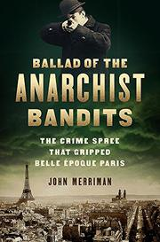 BALLAD OF THE ANARCHIST BANDITS by John Merriman
