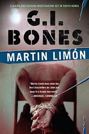 G.I. BONES by Martin Limón