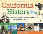 Cover art for CALIFORNIA HISTORY FOR KIDS