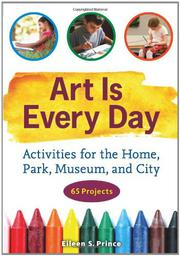 ART IS EVERY DAY by Eileen S. Prince
