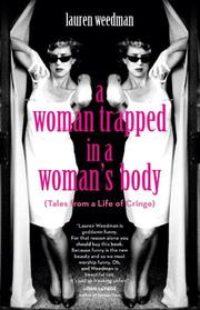 A WOMAN TRAPPED IN A WOMAN'S BODY by Lauren Weedman