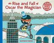 THE RISE AND FALL OF OSCAR THE MAGICIAN by Matthew Porter