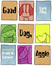 GOOD DOG, AGGIE by Lori Ries