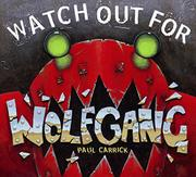 WATCH OUT FOR WOLFGANG by Paul  Carrick