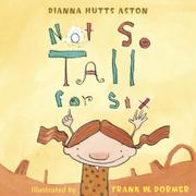 NOT SO TALL FOR SIX by Dianna Hutts Aston