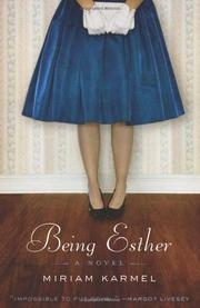 BEING ESTHER by Miriam Karmel