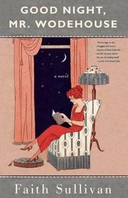 GOOD NIGHT, MR. WODEHOUSE by Faith Sullivan