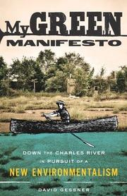 MY GREEN MANIFESTO by David Gessner