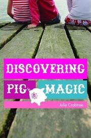 DISCOVERING PIG MAGIC by Julie Crabtree