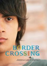 BORDER CROSSING by Jessica Lee Anderson