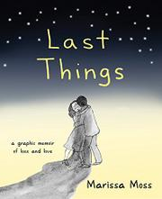 LAST THINGS by Marissa Moss