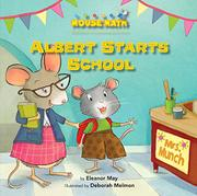 ALBERT STARTS SCHOOL by Eleanor May