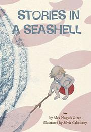 STORIES IN A SEASHELL by Alex Nogués Otero