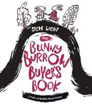 THE BUNNY BURROW BUYER'S BOOK by Steve Light