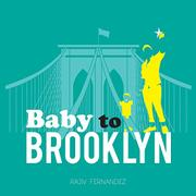 BABY TO BROOKLYN by Rajiv  Fernandez