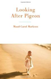 LOOKING AFTER PIGEON by Maud Carol Markson