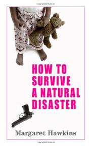 HOW TO SURVIVE A NATURAL DISASTER by Margaret Hawkins