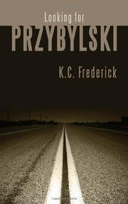 LOOKING FOR PRZYBYLSKI by K.C. Frederick