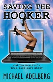 SAVING THE HOOKER by Michael Adelberg