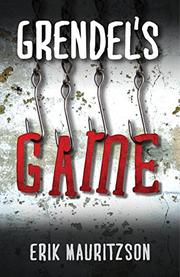 GRENDEL'S GAME by Erik Mauritzson
