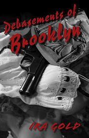 DEBASEMENTS OF BROOKLYN by Ira Gold