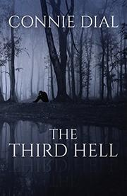 THE THIRD HELL by Connie Dial