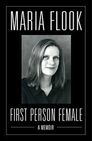 FIRST PERSON FEMALE by Maria Flook