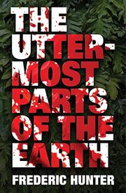 THE UTTERMOST PARTS OF THE EARTH by Frederic Hunter