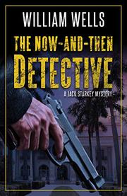 THE NOW-AND-THEN DETECTIVE by William Wells