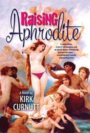 RAISING APHRODITE by Kirk Curnutt