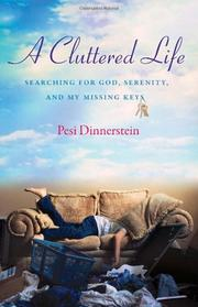 A CLUTTERED LIFE by Pesi Dinnerstein