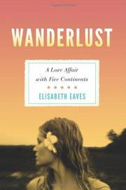 WANDERLUST by Elisabeth Eaves