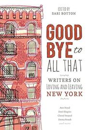 GOODBYE TO ALL THAT by Sari Botton