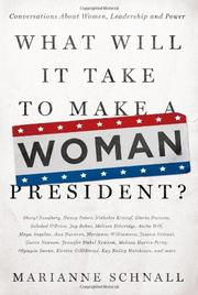 WHAT WILL IT TAKE TO MAKE A WOMAN PRESIDENT? by Marianne Schnall