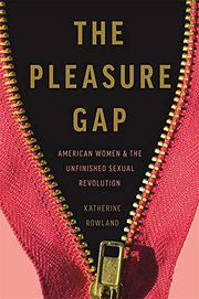 THE PLEASURE GAP by Katherine Rowland