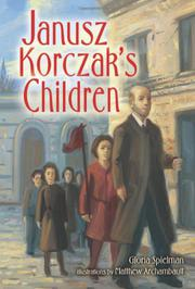 JANUSZ KORCZAK'S CHILDREN by Gloria Speilman