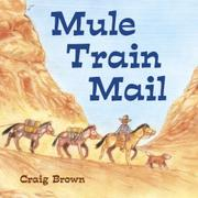 MULE TRAIN MAIL by Craig Brown