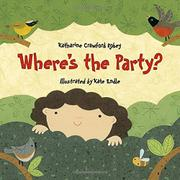 WHERE'S THE PARTY? by Katharine Crawford Robey